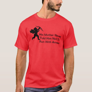 Cupid Runs With Arrows Funny Valentine T-shirt