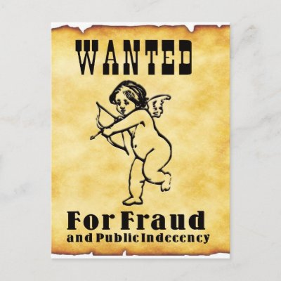 http://rlv.zcache.com/cupid_wanted_poster_postcard-p239315315772060439z85wg_400.jpg
