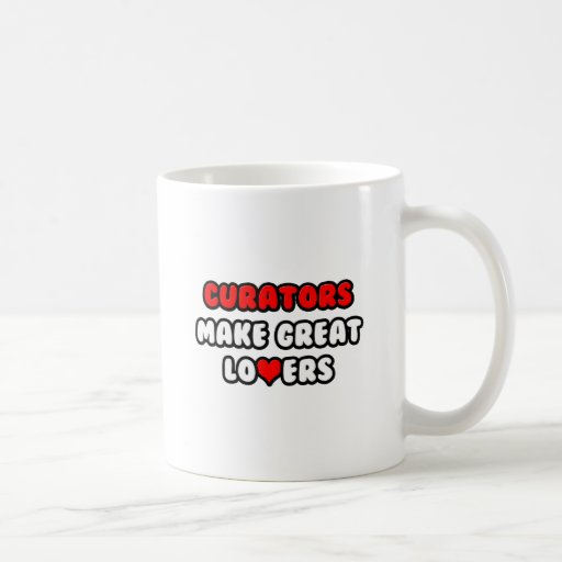 Curators Make Great Lovers Coffee Mug