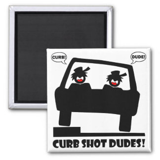 CURB SHOT DUDE! 2 INCH SQUARE MAGNET