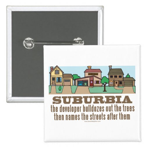 Curb Suburbia Tree Lover Pinback Button
