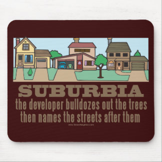 Curb Suburbia Tree Lover Mouse Pad