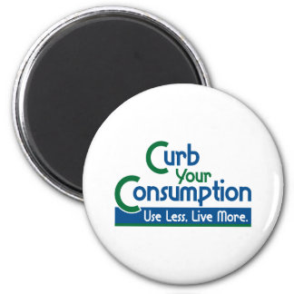 Curb Your Consumption Refrigerator Magnet