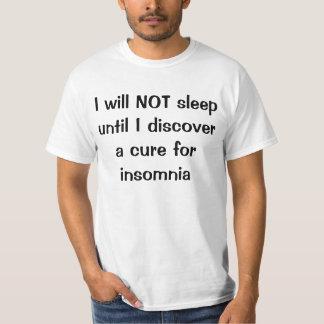 Cure for insomnia tshirts