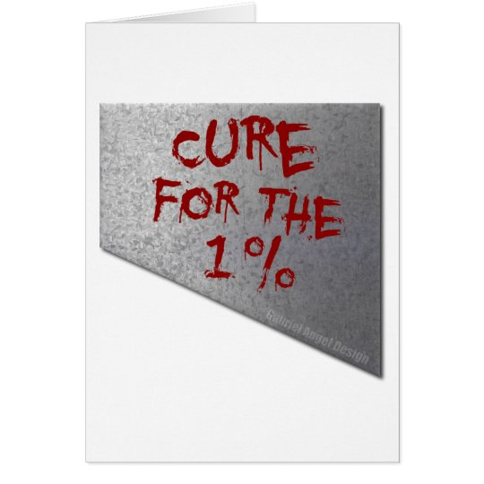 Cure for the 1 Percent Card