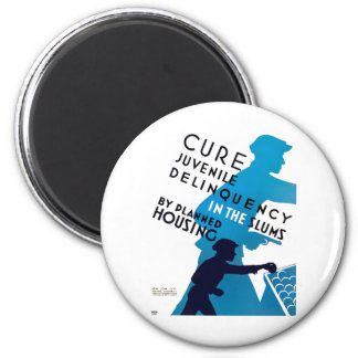Cure Juvenile Delinquency in the Slums 2 Inch Round Magnet