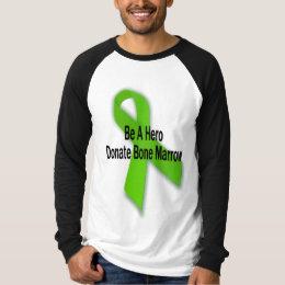 Cure Leukemia Be A Hero Donate Bone Marrow Shirt