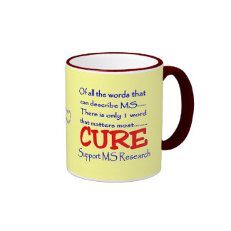Cure multiple sclerosis ~ Support MS Research Ringer Coffee Mug