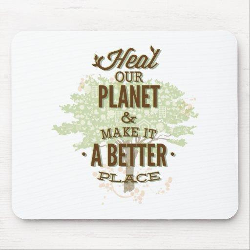 Cure nuestro planeta y hágale un mejor lugar alfombrillas de raton