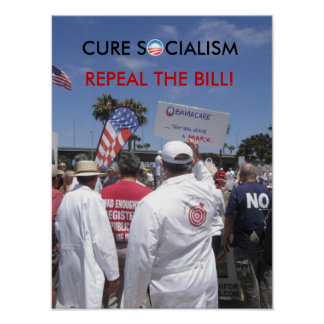 CURE SOCIALISM REPEAL THE BILL   ... POSTER