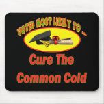 Cure The Common Cold Mouse Pads