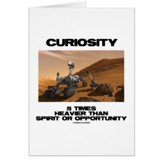 Curiosity 5 Times Heavier Than Spirit Opportunity Greeting Cards