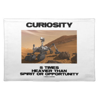 Curiosity 5 Times Heavier Than Spirit Opportunity Cloth Placemat