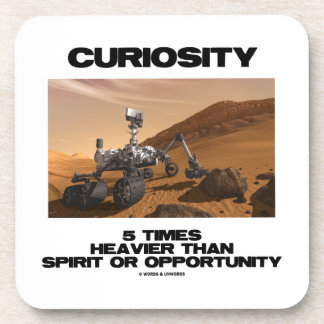 Curiosity 5 Times Heavier Than Spirit Opportunity Drink Coaster