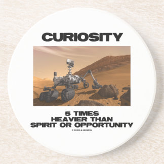Curiosity 5 Times Heavier Than Spirit Opportunity Drink Coasters