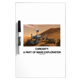 Curiosity A Part Of Mars Exploration Dry-Erase Boards