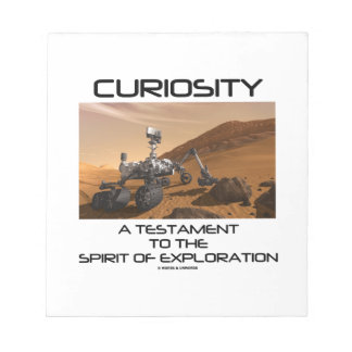 Curiosity A Testament To The Spirit Of Exploration Memo Note Pads