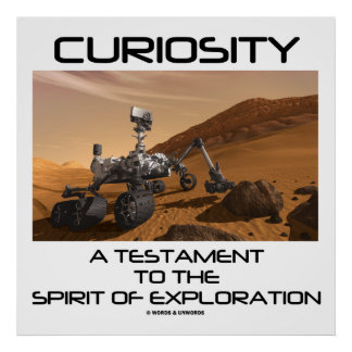 Curiosity A Testament To The Spirit Of Exploration Poster