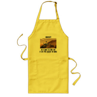 Curiosity In A Quest To Find Out If Life Ever Long Apron