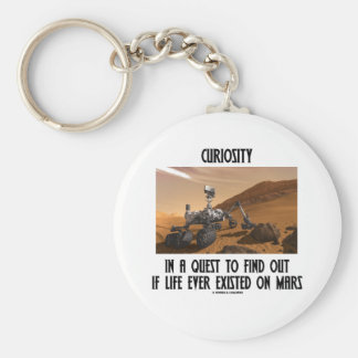 Curiosity In A Quest To Find Out If Life Ever Basic Round Button Keychain