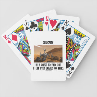 Curiosity In A Quest To Find Out If Life Ever Bicycle Playing Cards