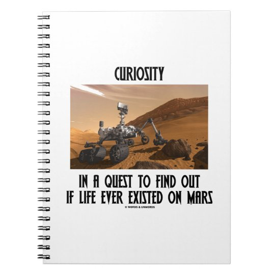 Curiosity In A Quest To Find Out Life On Mars Notebook