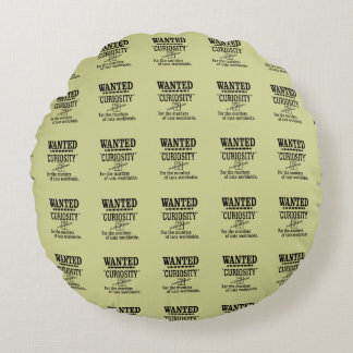 Curiosity Killed the Cat - Beige background color Round Pillow