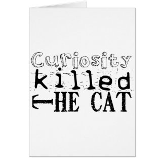 Curiosity killed the Cat - Proverb Greeting Card