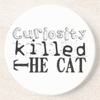 Curiosity killed the Cat - Proverb Drink Coaster