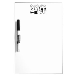 Curiosity killed the Cat - Proverb Dry Erase Whiteboards