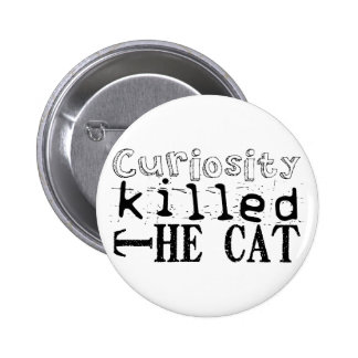 Curiosity killed the Cat - Proverb Pinback Button