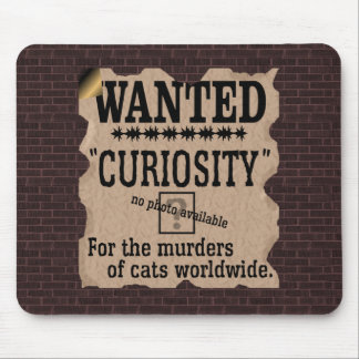Curiosity Killed the Cat Wanted Poster - Vintage Mousepad