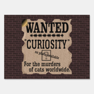 Curiosity Killed the Cat Wanted Poster - Vintage Yard Sign