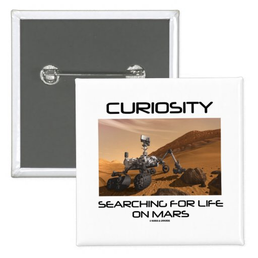 Curiosity Searching For Life On Mars (Mars Rover) Pinback Button