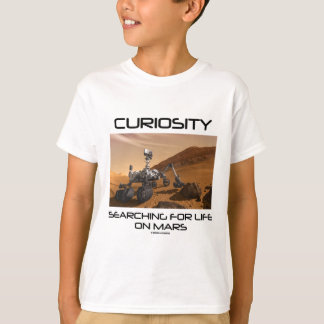 Curiosity Searching For Life On Mars (Mars Rover) T-Shirt