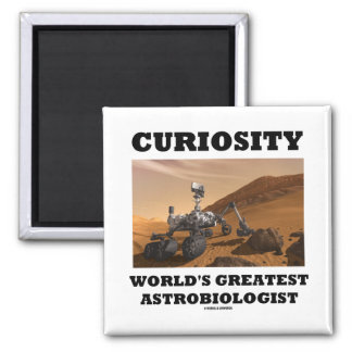 Curiosity World's Greatest Astrobiologist (Rover) Magnet