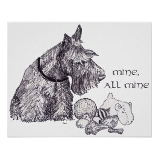 Curious Scottish Terrier Mine, all Mine Poster