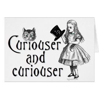 Curiouser and curiouser greeting cards