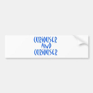 Curiouser & Curiouser Bumper Sticker