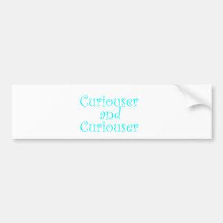 Curiouser & Curiouser in Baby Blue Bumper Sticker