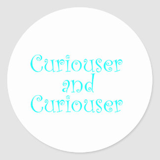 Curiouser & Curiouser in Baby Blue Classic Round Sticker