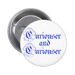 Curiouser & Curiouser Pinback Buttons