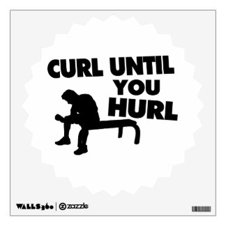 Curl Until You Hurl Wall Sticker
