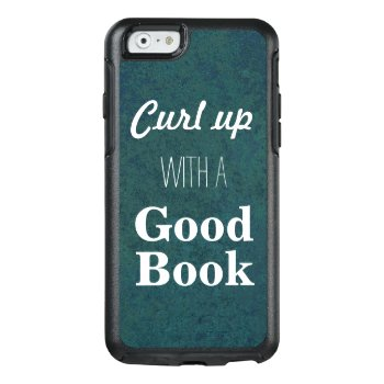 Curl Up With A Good Book Otterbox Iphone 6/6s Case by retroflavor at Zazzle