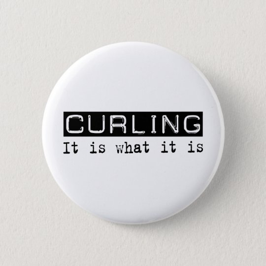 Curling It Is Button