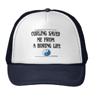 Curling Saved me from a Boring Life Trucker Hat