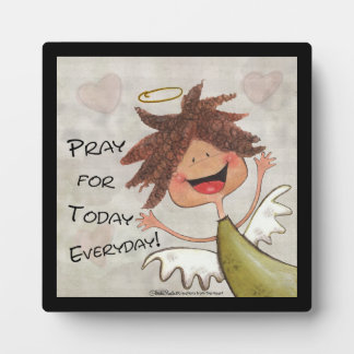 Curly Haired Angel-Pray for Today, Everyday! Plaque