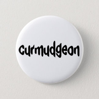 Curmudgeon Pinback Button