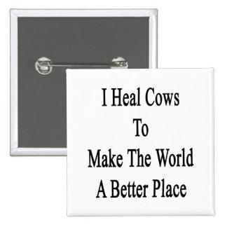 Curo vacas para hacer el mundo un mejor lugar