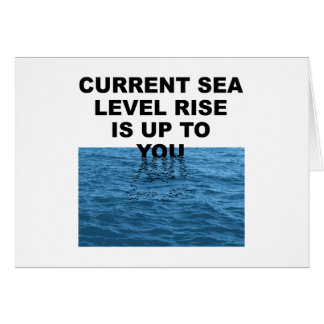 Current sea level rise is up to you card